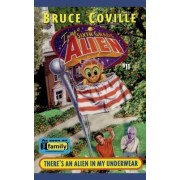 There's an Alien in My Underwear by Bruce Coville