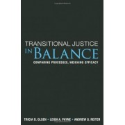Transitional Justice in Balance by Tricia D. Olsen