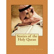 Stories of the Holy Quran by Ibn Kathir