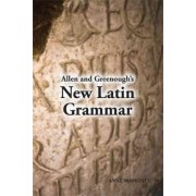 Allen and Greenough's New Latin Grammar by J.H. Allen