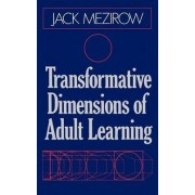 Transformative Dimensions of Adult Learning by Jack Mezirow