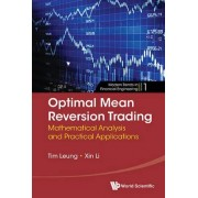 Optimal Mean Reversion Trading: Mathematical Analysis and Practical Applications by Tim Siu-tang Leung