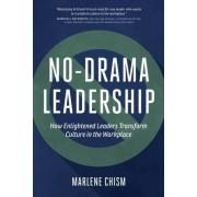No-Drama Leadership by Marlene Chism