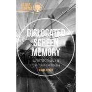 Dislocated Screen Memory: Narrating Trauma in Post-Yugoslav Cinema