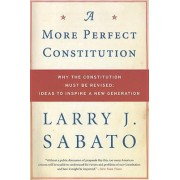 A More Perfect Constitution by Larry J Sabato