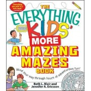 The Everything Kids' More Amazing Mazes Book by Beth L. Blair