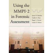 Using the MMPI-2 in Forensic Assessment by James N. Butcher