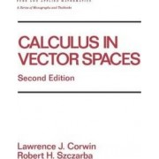 Calculus in Vector Spaces by Lawrence Corwin