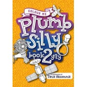 Colour Me Plumb Silly: Book 2