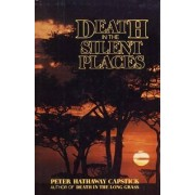 Death in the Silent Places by Peter Capstick