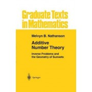 Additive Number Theory: Inverse Problems and the Geometry of Sumsets by Melvyn B. Nathanson