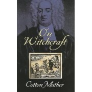 On Witchcraft by Cotton Mather