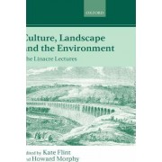 Culture, Landscape and the Environment by Professor of English Kate Flint