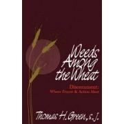 Weeds Among the Wheat - Discernment by Thomas H. Green