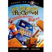 Zoom! Boom! Bully by Jon Scieszka