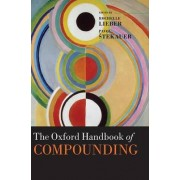 The Oxford Handbook of Compounding by Rochelle Lieber