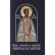 Viata minunile si acatistul Parintelui Ilie Lacatusu