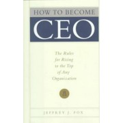 How to Become Ceo by Jeffrey J Fox