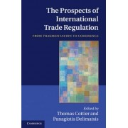 The Prospects of International Trade Regulation by Thomas Cottier