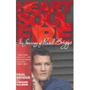 Heart Soul Fire by Paul Briggs