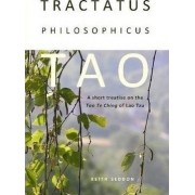 Tractatus Philosophicus Tao: A Short Treatise on the Tao Te Ching of Lao Tzu by Keith Seddon