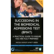 Succeeding in the Biomedical Admissions Test (BMAT): A Practical Guide to Ensure You are Fully Prepared by Nicola Hawley