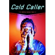 Cold Caller by Jason Starr