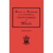 Annals and Antiquities of the Counties and County Families of Wales [Revised and Enlarged Edition, 1872]. in Two Volumes. Volume II by Thomas Nicholas