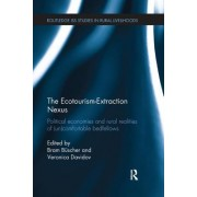 The Ecotourism-Extraction Nexus: Political Economies and Rural Realities of (Un)Comfortable Bedfellows
