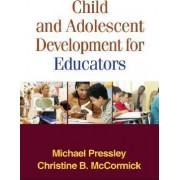 Child and Adolescent Development for Educators by Michael Pressley