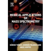 Medical Applications of Mass Spectrometry by Karoly Vekey