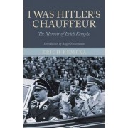 I Was Hitler's Chaffeur by Erich Kempka
