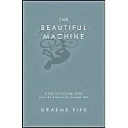 The Beautiful Machine: A Life In Cycling, From Tour De France To Cinder Hill