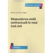 Raspunderea civila contractuala in noul Cod civil - Monna-Lisa Belu Magdo