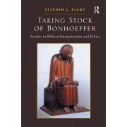 Taking Stock of Bonhoeffer by Stephen J. Plant