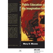 Public Education and the Imagination-Intellect by Mary E. Weems