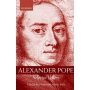 Alexander Pope: Selected Letters by Alexander Pope