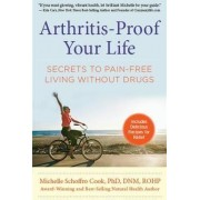 Arthritis-Proof Your Life by Michelle Schoffro Cook
