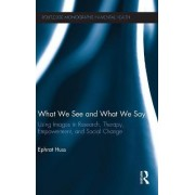 What We See and What We Say by Dr. Ephrat Huss