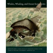 Whales, Whaling, and Ocean Ecosystems by James A. Estes