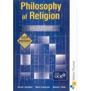 Philosophy of Religion for A Level - OCR Edition by Anne Jordan