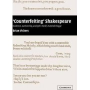 Counterfeiting Shakespeare by Brian Vickers