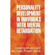 Personality Development in Individuals with Mental Retardation by Edward Zigler
