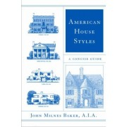 American House Styles by John Milnes Baker