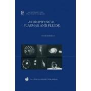 Astrophysical Plasmas and Fluids by Vinod Krishan