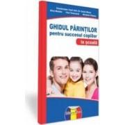 Ghidul parintilor pentru succesul copiilor la scoala - Vasile Molan