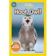 Nat Geo Readers Hoot, Owl! Pre-reader by Shelby Alinsky