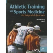Athletic Training and Sports Medicine: An Integrated Approach by Chad Starkey