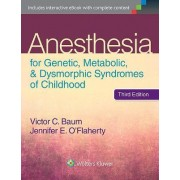 Anesthesia for Genetic, Metabolic, and Dysmorphic Syndromes of Childhood by Victor C. Baum