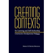Creating Contexts for Learning and Self-authorship by Marcia B. Baxter Magolda